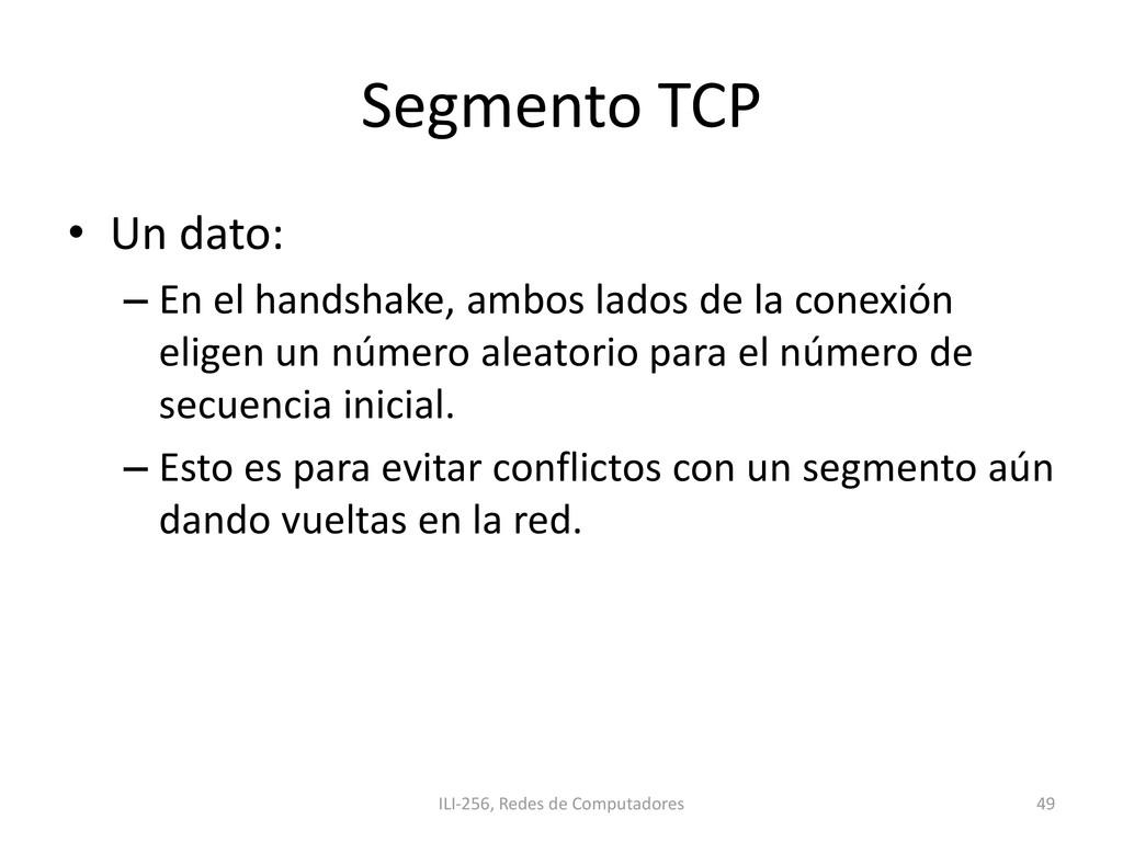 Segmento TCP • Un dato: – En el handshake, ambo...