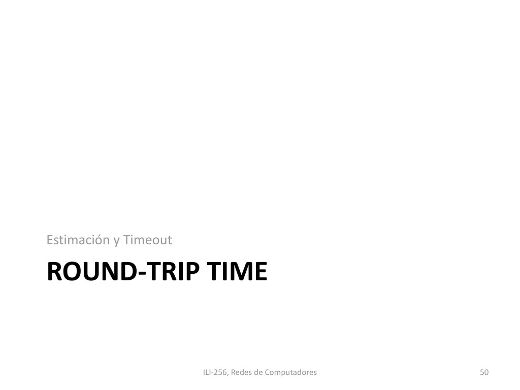 ROUND-TRIP TIME Estimación y Timeout ILI-256, R...