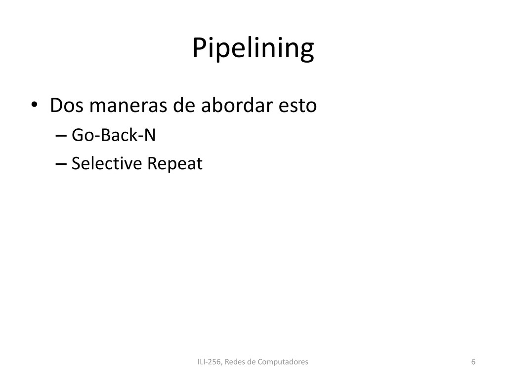Pipelining • Dos maneras de abordar esto – Go-B...