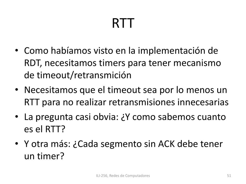 RTT • Como habíamos visto en la implementación ...
