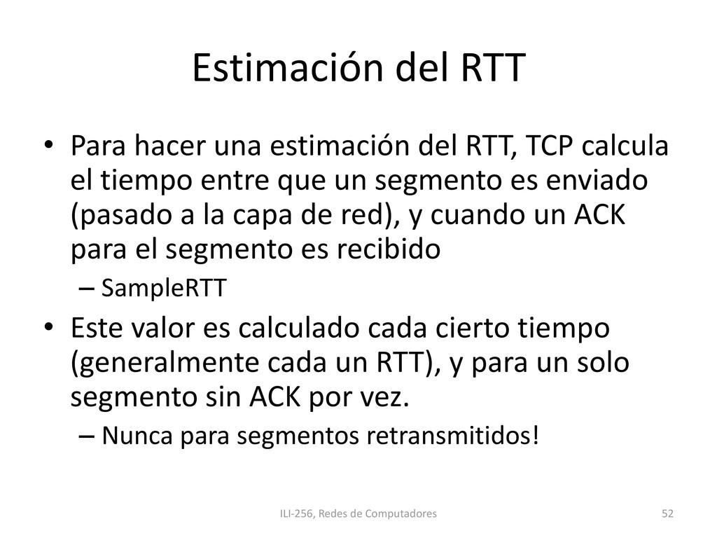 Estimación del RTT • Para hacer una estimación ...