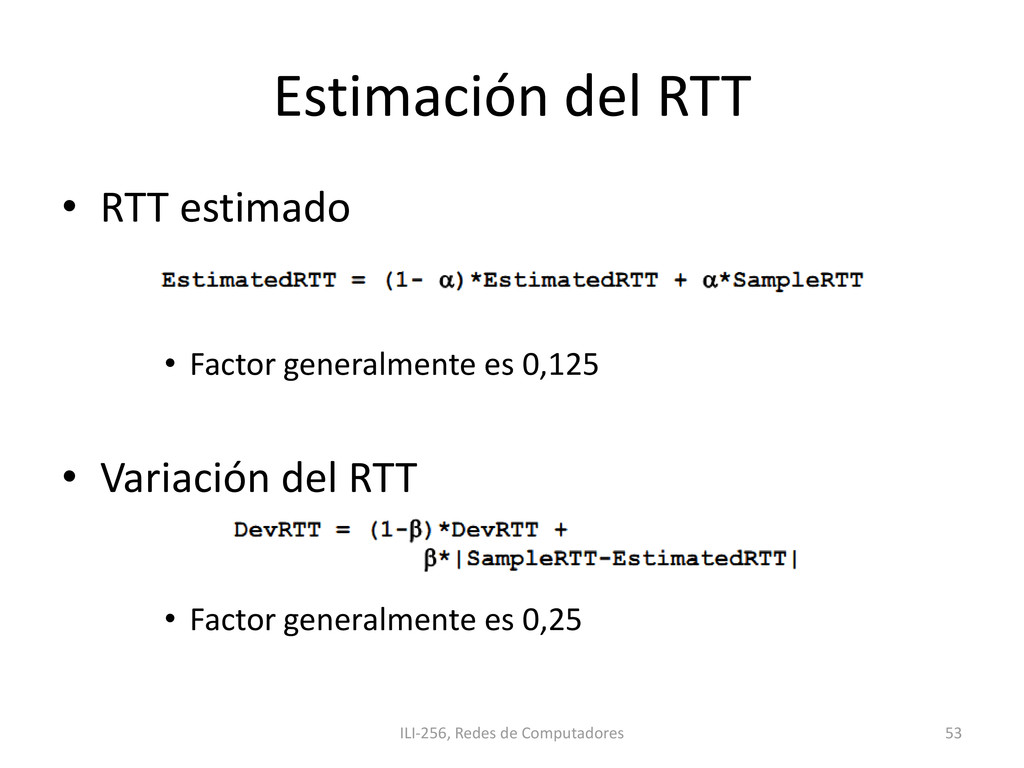 Estimación del RTT • RTT estimado • Factor gene...