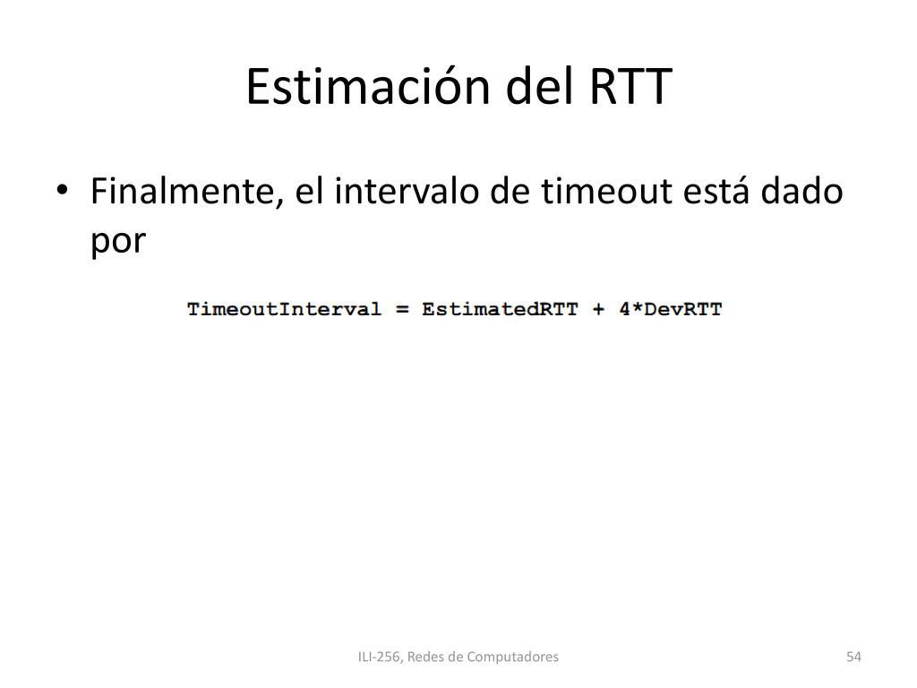 Estimación del RTT • Finalmente, el intervalo d...