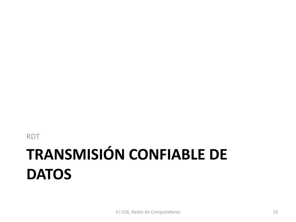 TRANSMISIÓN CONFIABLE DE DATOS RDT ILI-256, Red...