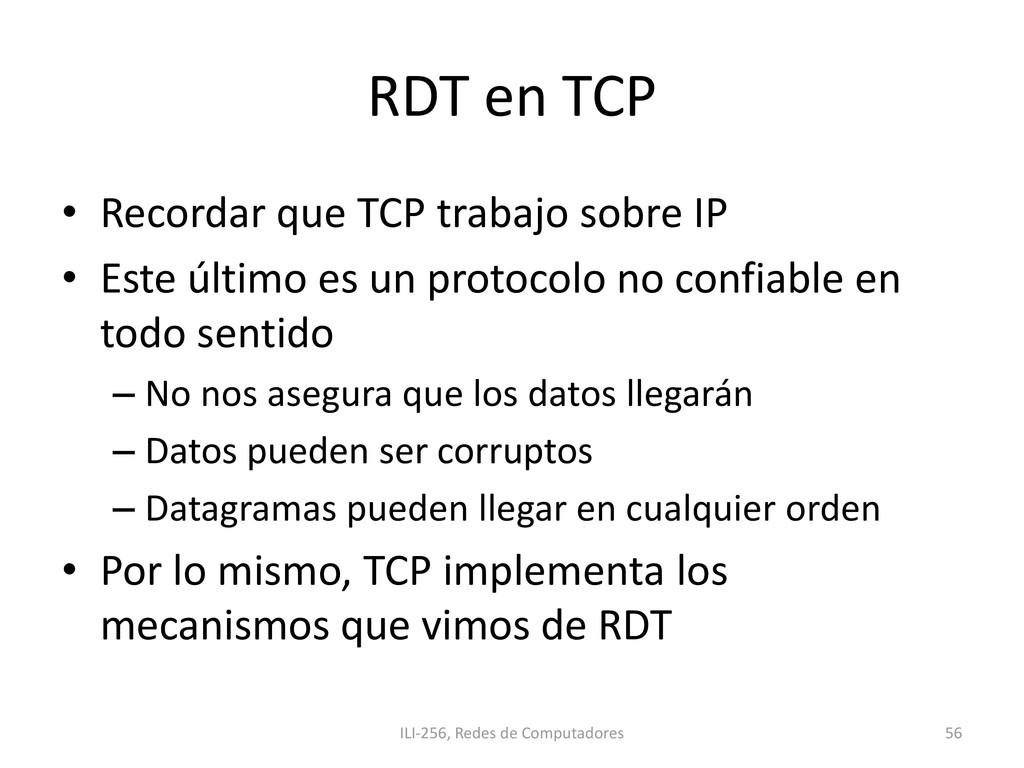 RDT en TCP • Recordar que TCP trabajo sobre IP ...