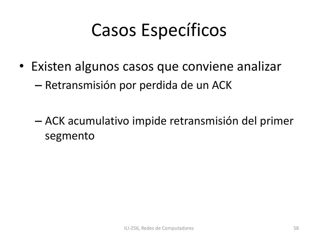 Casos Específicos • Existen algunos casos que c...