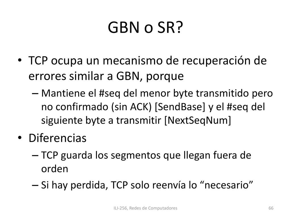 GBN o SR? • TCP ocupa un mecanismo de recuperac...