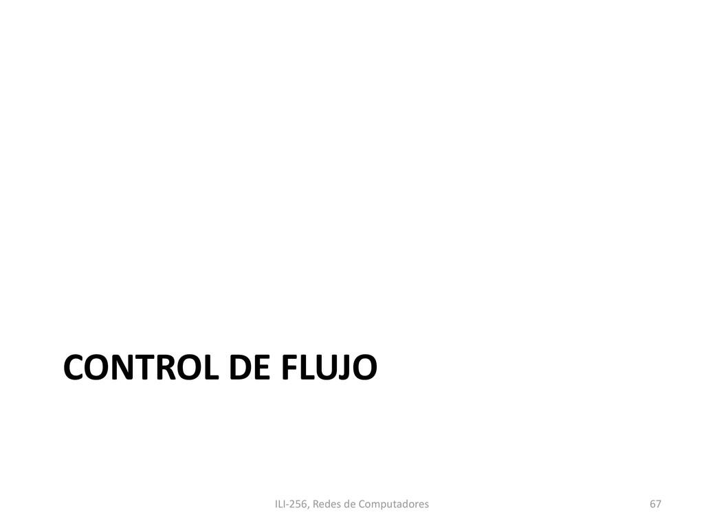 CONTROL DE FLUJO ILI-256, Redes de Computadores...