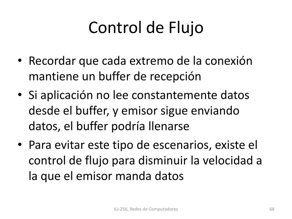 Control de Flujo • Recordar que cada extremo de...