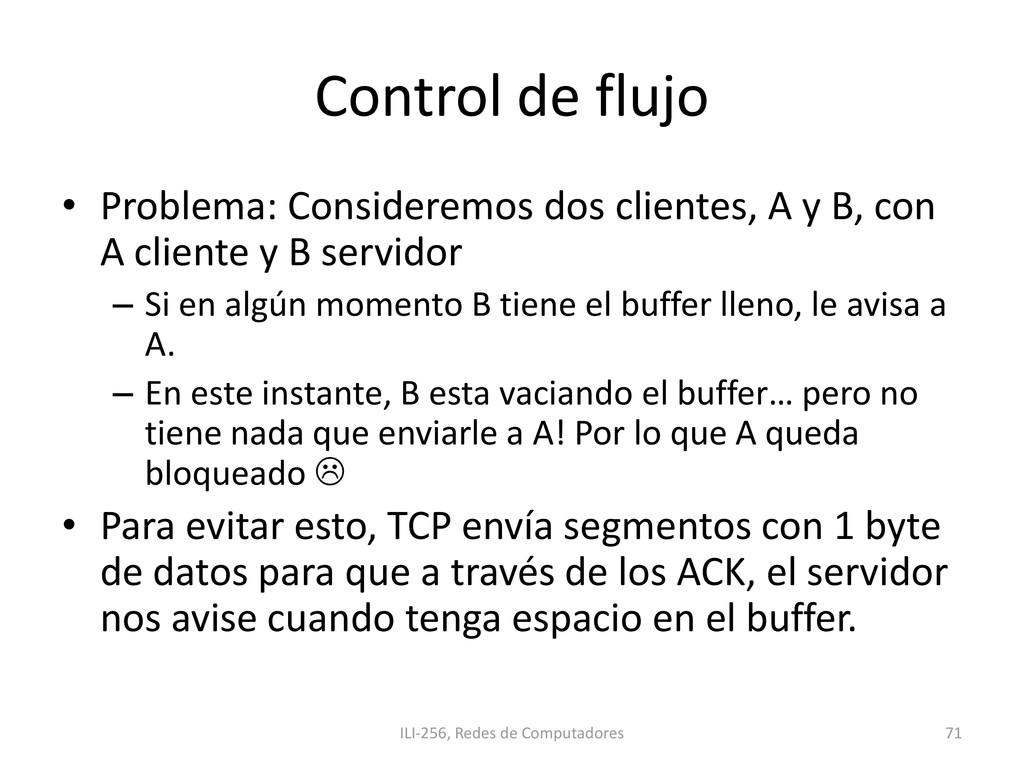 Control de flujo • Problema: Consideremos dos c...