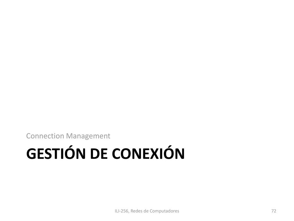 GESTIÓN DE CONEXIÓN Connection Management ILI-2...