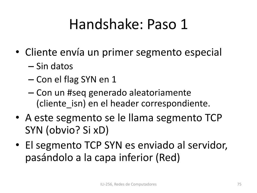 Handshake: Paso 1 • Cliente envía un primer seg...