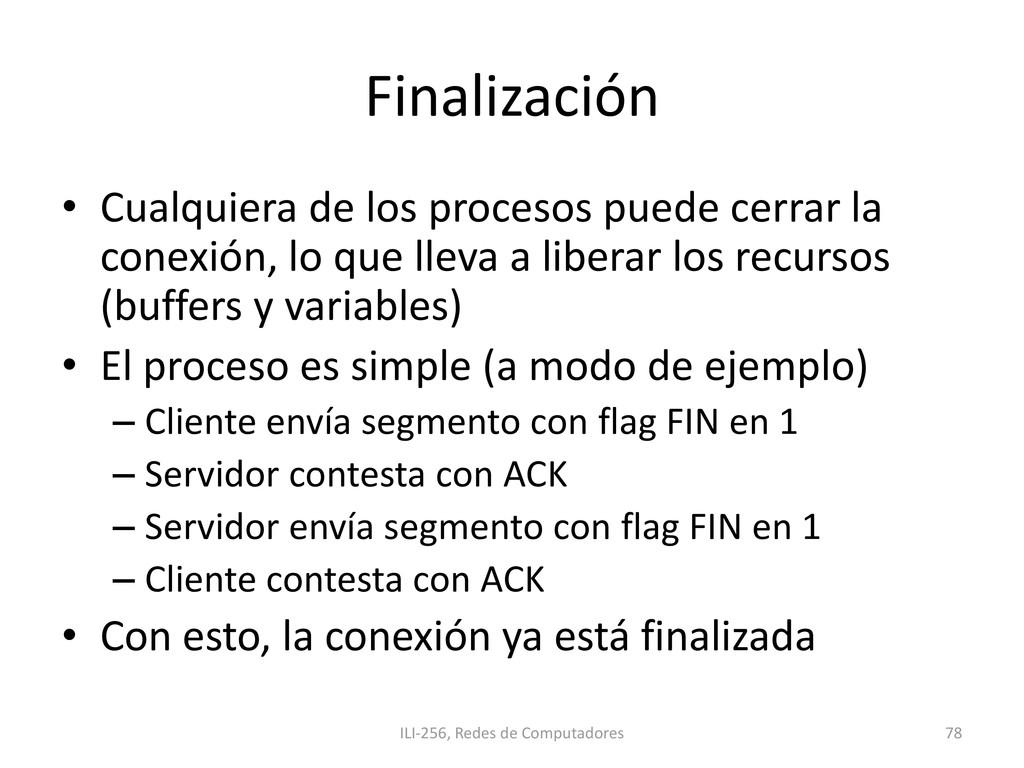 Finalización • Cualquiera de los procesos puede...