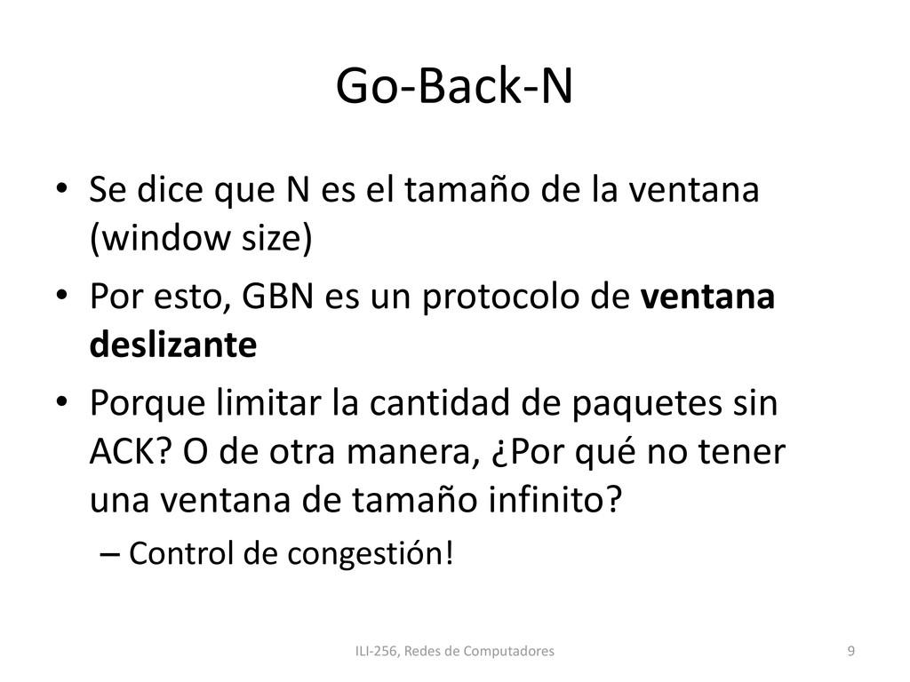 Go-Back-N • Se dice que N es el tamaño de la ve...