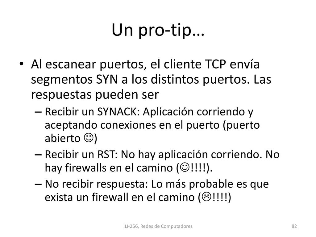 Un pro-tip… • Al escanear puertos, el cliente T...
