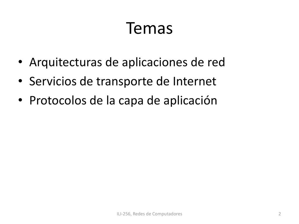 Temas • Arquitecturas de aplicaciones de red • ...