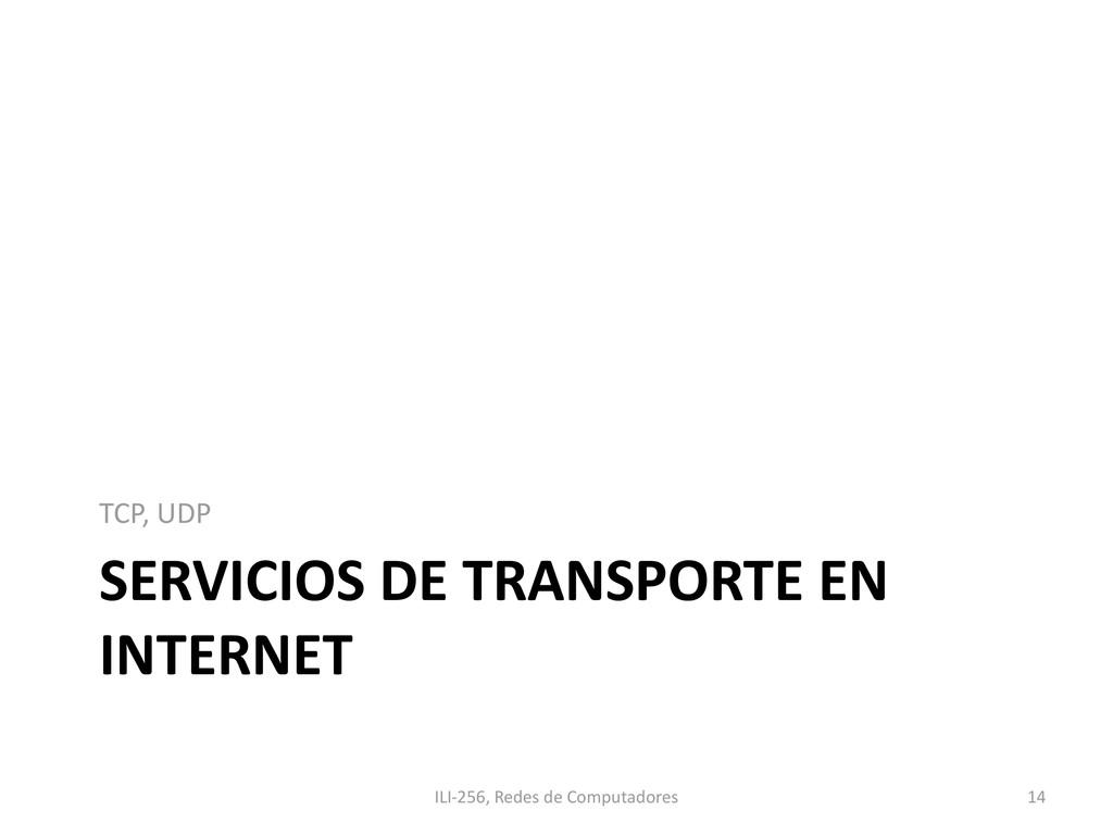SERVICIOS DE TRANSPORTE EN INTERNET TCP, UDP IL...
