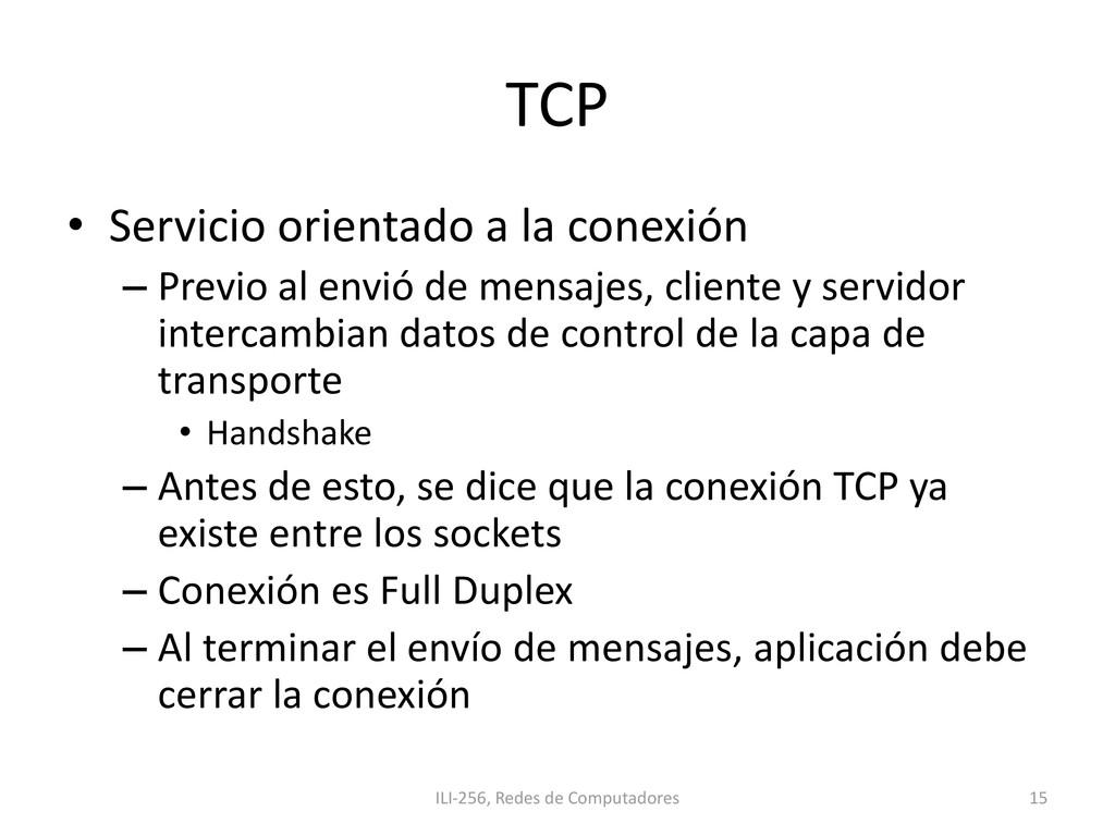 TCP • Servicio orientado a la conexión – Previo...