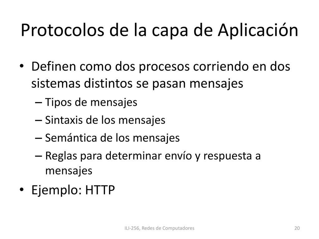 Protocolos de la capa de Aplicación • Definen c...