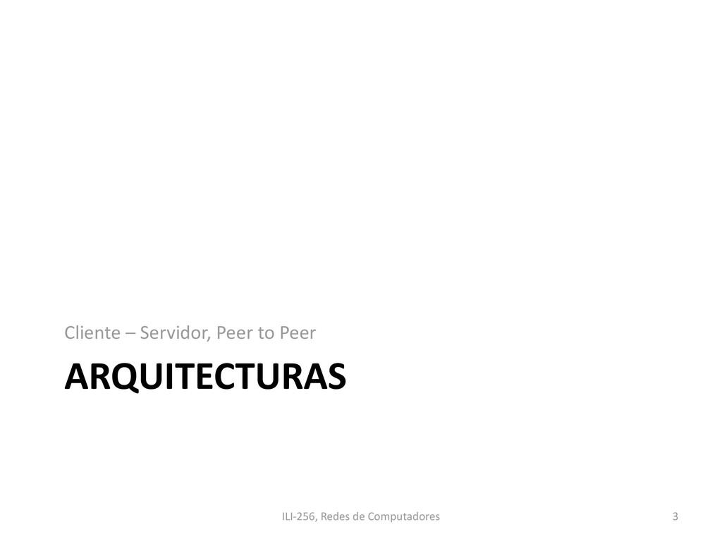 ARQUITECTURAS Cliente – Servidor, Peer to Peer ...