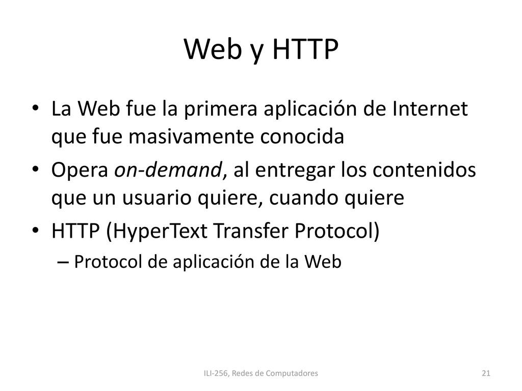 Web y HTTP • La Web fue la primera aplicación d...