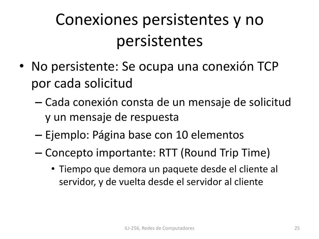 Conexiones persistentes y no persistentes • No ...