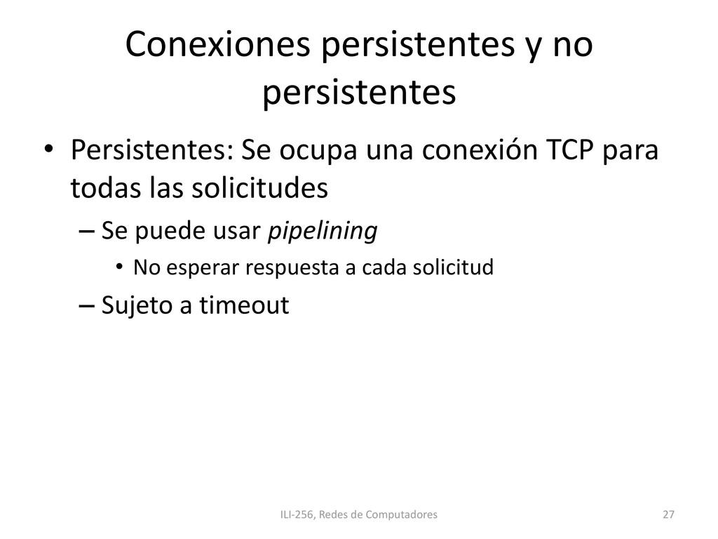 Conexiones persistentes y no persistentes • Per...