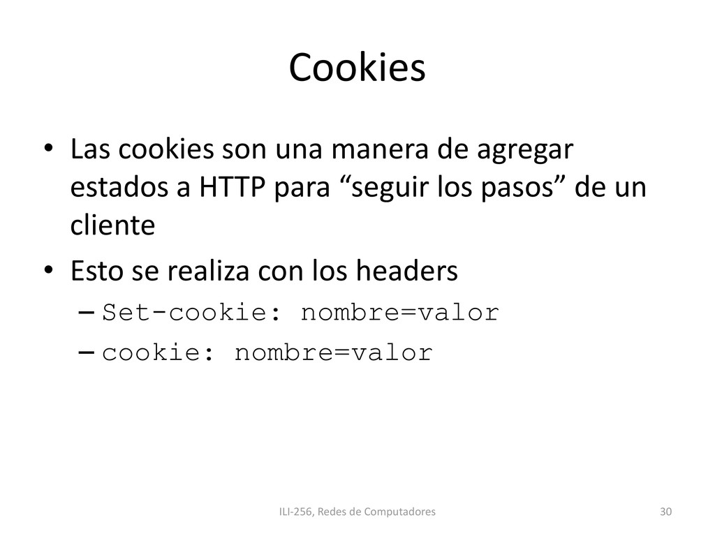 Cookies • Las cookies son una manera de agregar...
