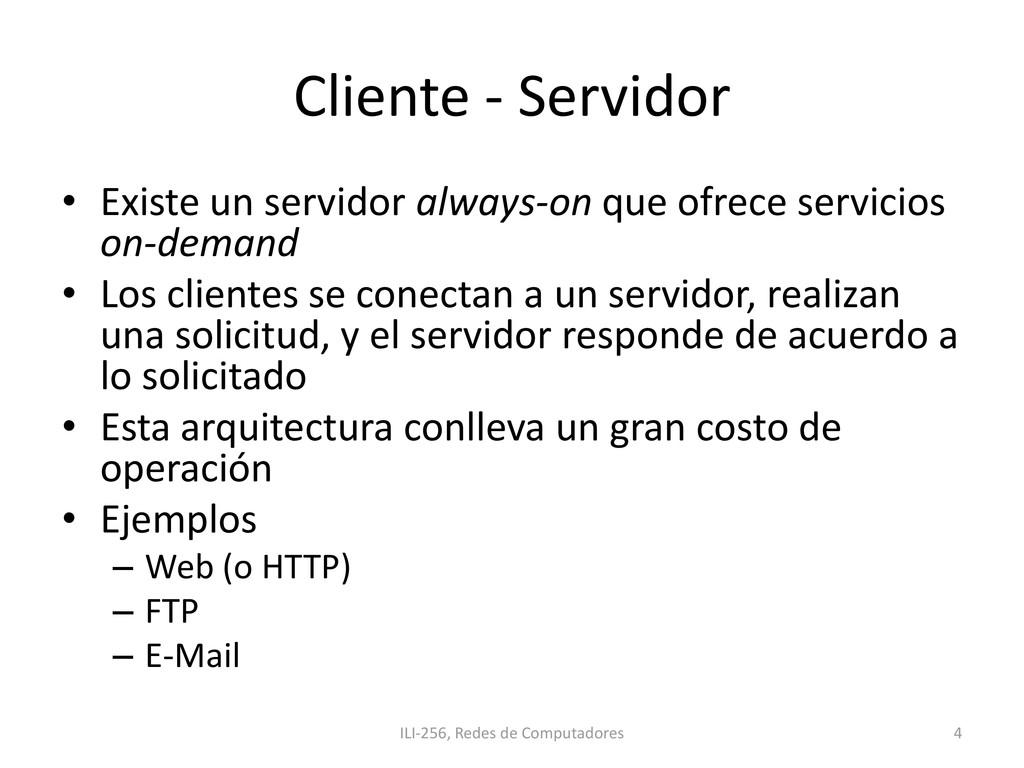 Cliente - Servidor • Existe un servidor always-...