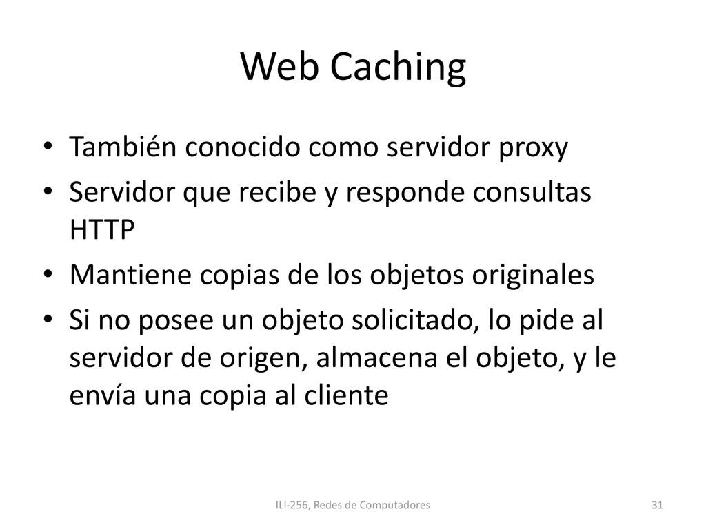 Web Caching • También conocido como servidor pr...