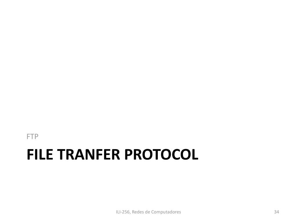 FILE TRANFER PROTOCOL FTP ILI-256, Redes de Com...