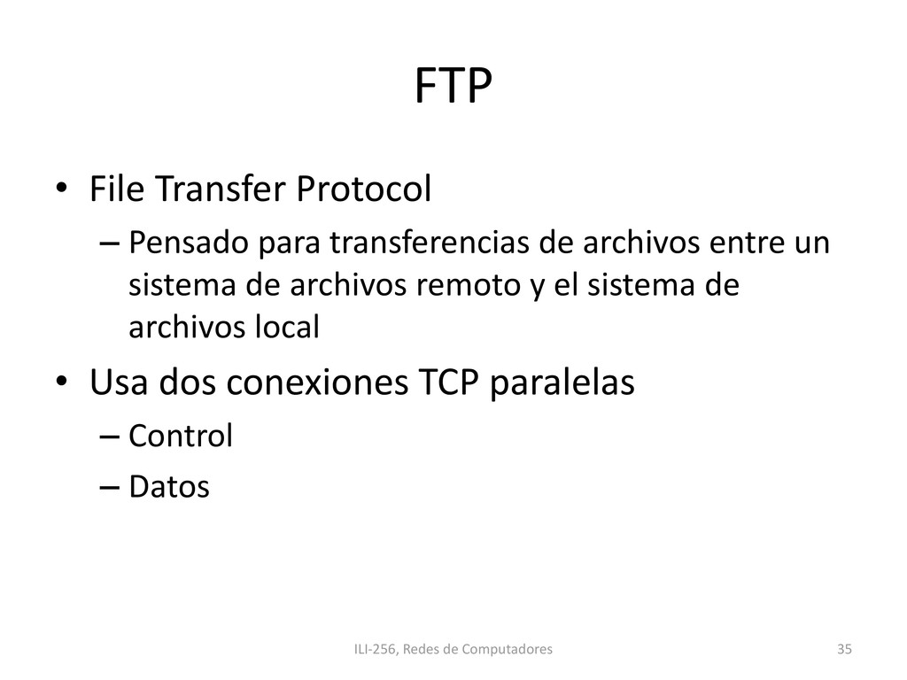 FTP • File Transfer Protocol – Pensado para tra...