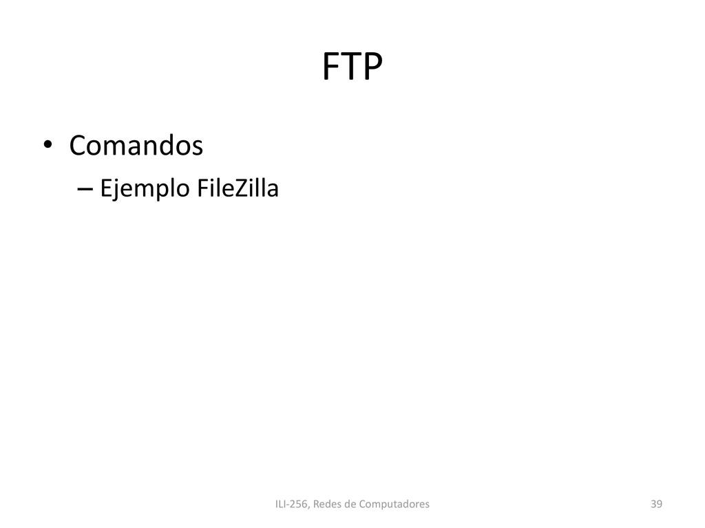 FTP • Comandos – Ejemplo FileZilla ILI-256, Red...