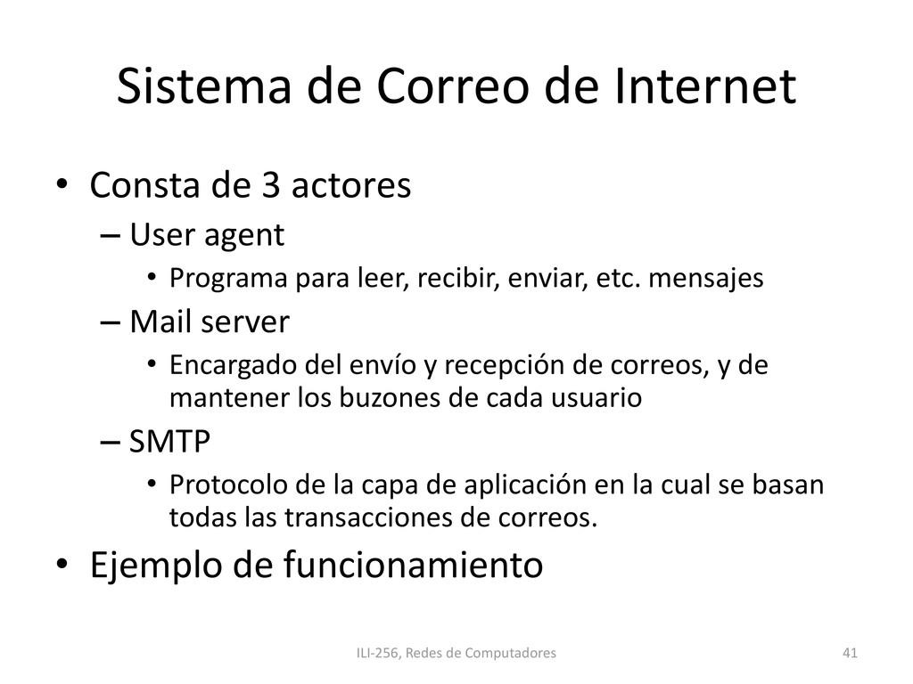 Sistema de Correo de Internet • Consta de 3 act...