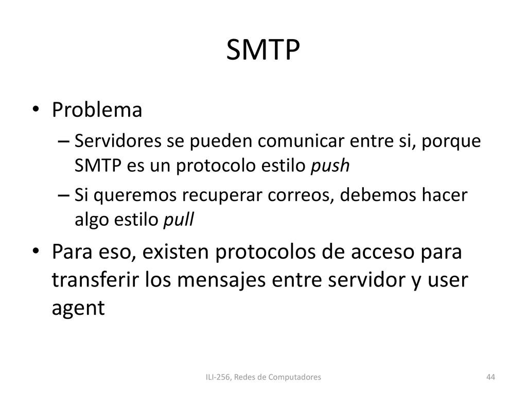 SMTP • Problema – Servidores se pueden comunica...