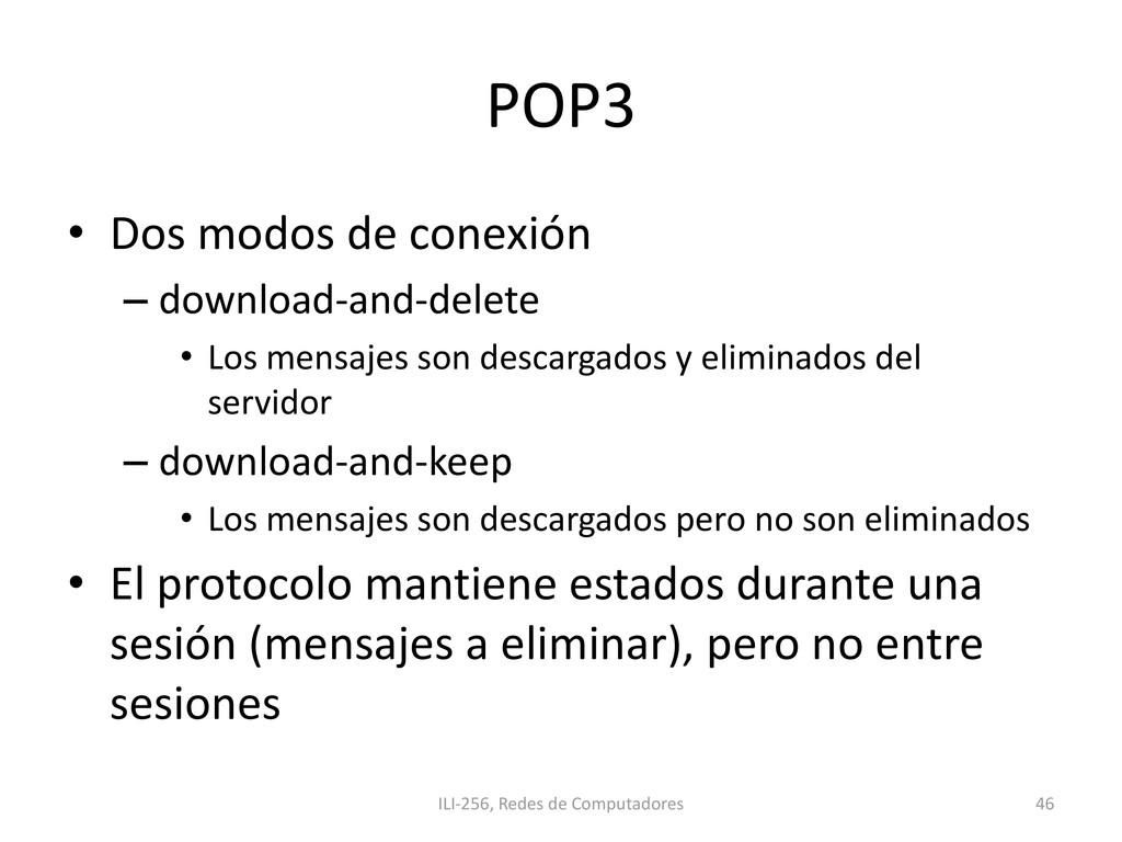 POP3 • Dos modos de conexión – download-and-del...