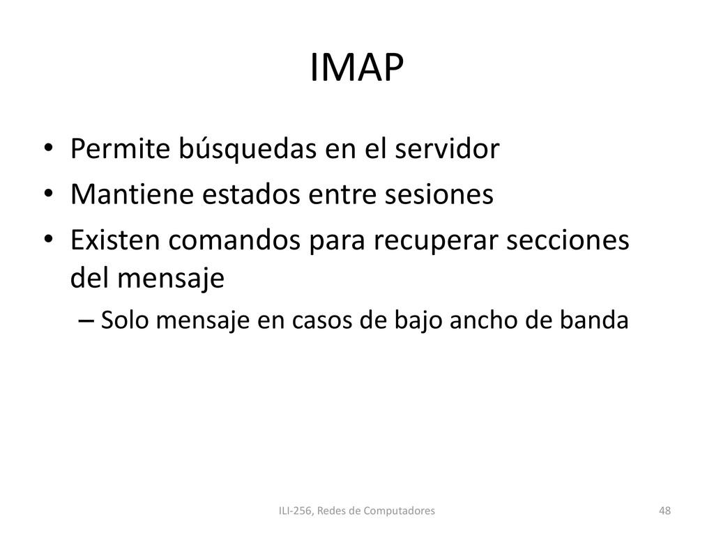 IMAP • Permite búsquedas en el servidor • Manti...