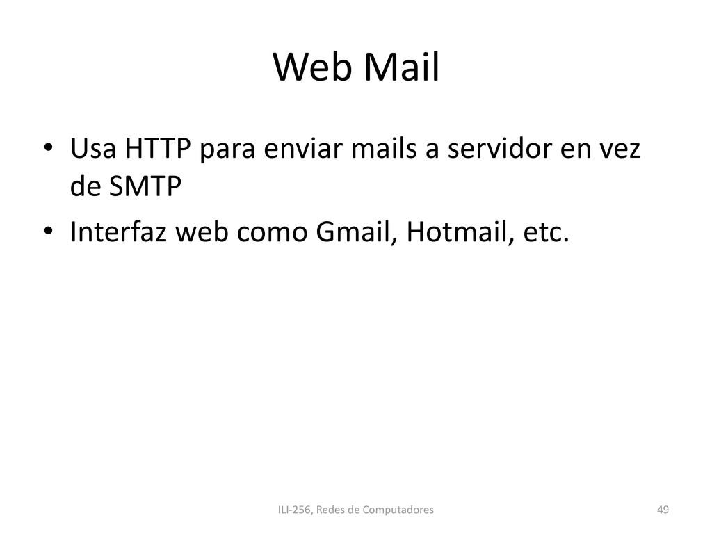 Web Mail • Usa HTTP para enviar mails a servido...