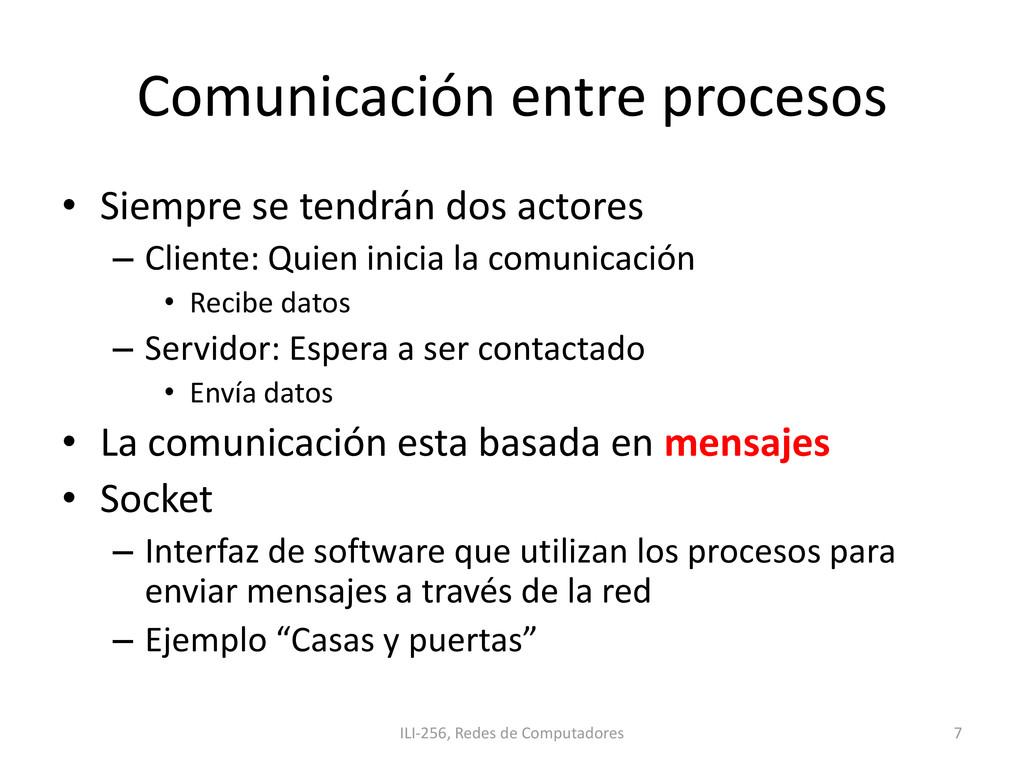 Comunicación entre procesos • Siempre se tendrá...