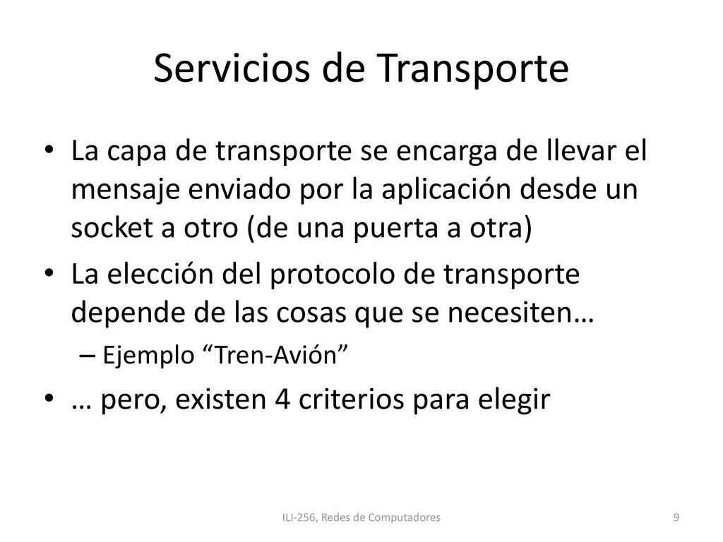 Servicios de Transporte • La capa de transporte...