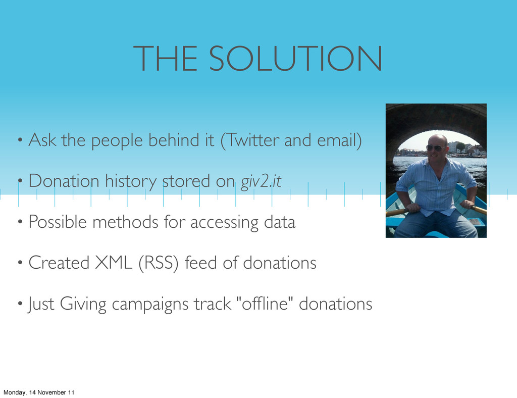 THE SOLUTION • Ask the people behind it (Twitte...