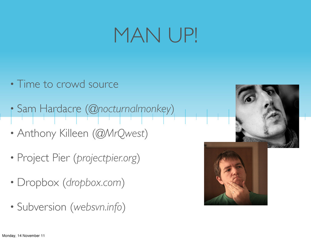 MAN UP! • Time to crowd source • Sam Hardacre (...