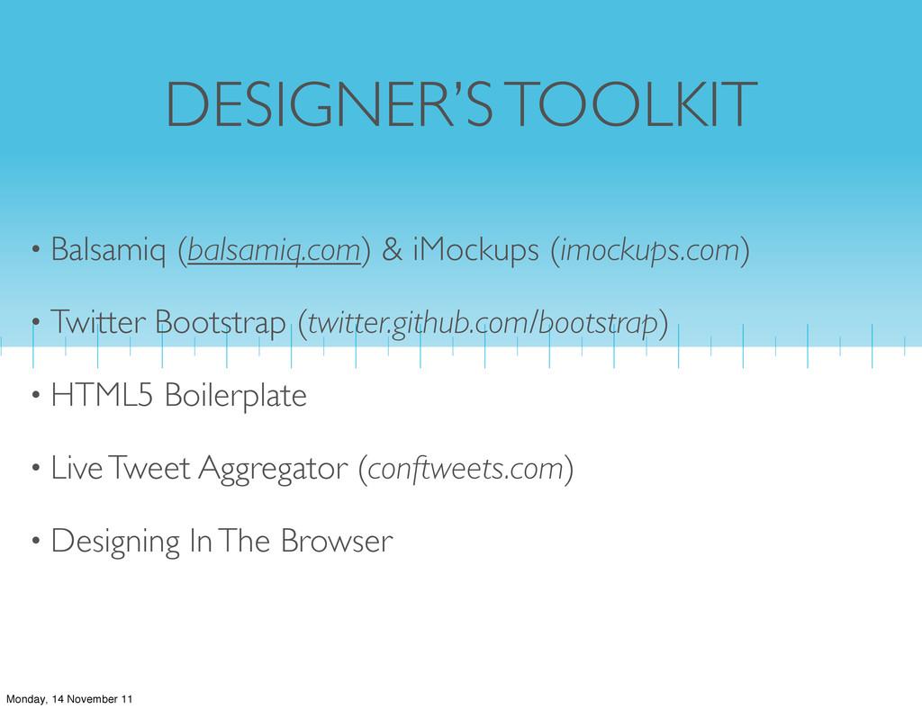DESIGNER'S TOOLKIT • Balsamiq (balsamiq.com) & ...