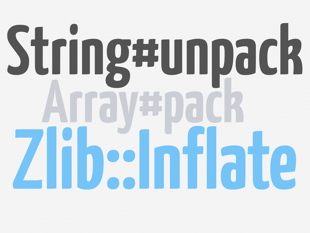String#unpack Zlib::In late Array#pack