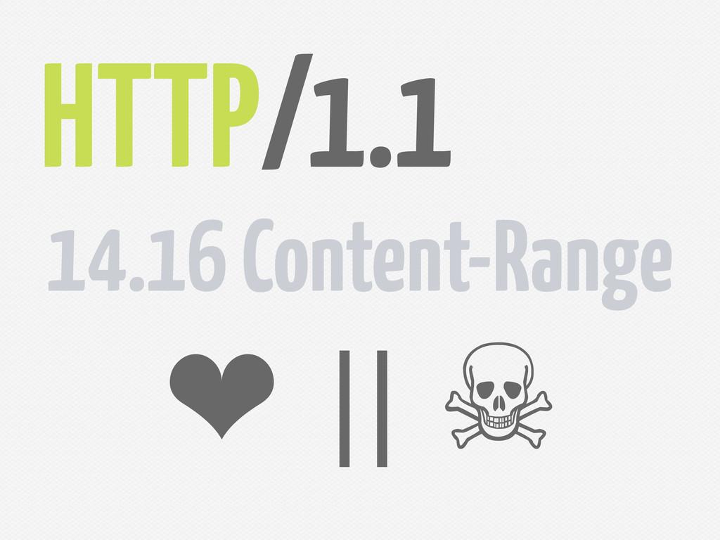 HTTP/1.1 14.16 Content-Range ❤ || ☠