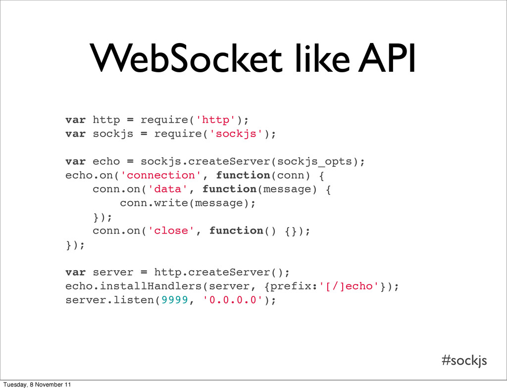 #sockjs WebSocket like API var http = require('...