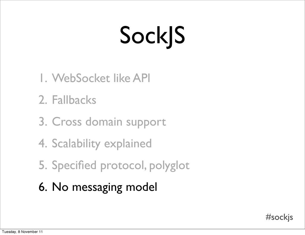 #sockjs SockJS 1. WebSocket like API 2. Fallbac...