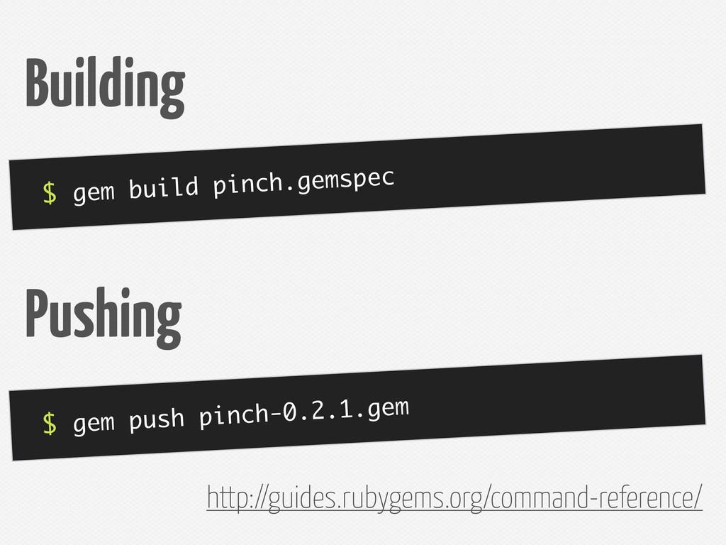 $ gem build pinch.gemspec Building $ gem push p...