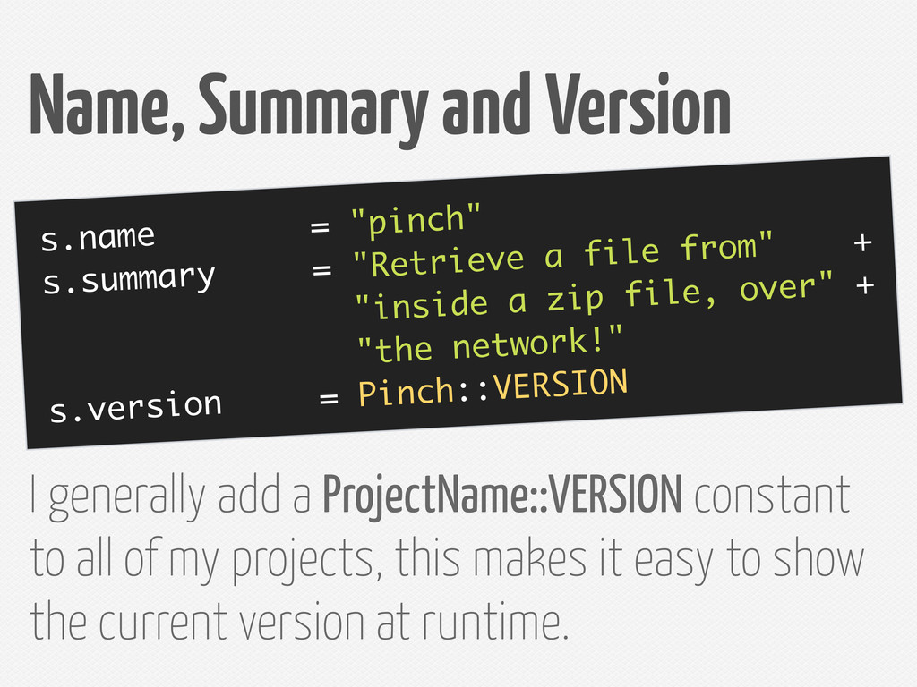 "Name, Summary and Version s.name = ""pinch"" s.su..."
