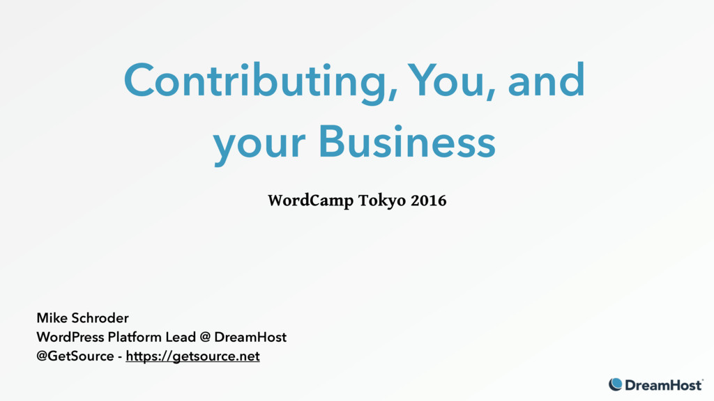 Contributing, You, and your Business WordCamp T...